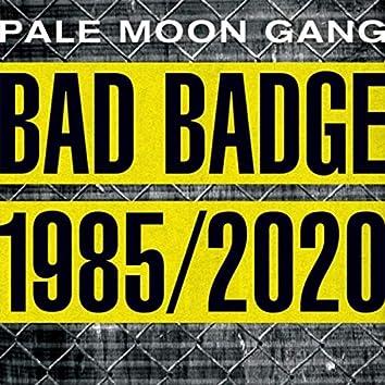Bad Badge 1985/2020