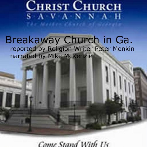 Report on Christ Church, Savannah, GA and its Breakway from the Episcopal Church audiobook cover art