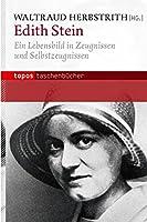 Edith Stein: Ein Lebensbild in Zeugnissen und Selbstzeugnissen