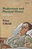 Modernism and Physical Illness: Sick Books