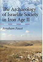 The Archaeology of Israelite Society in the Iron Age 2