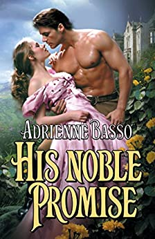His Noble Promise by [Adrienne Basso]