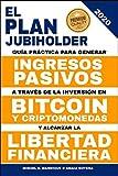 El Plan JubiHolder: Guía práctica para generar ingresos pasivos a través de la inversión en bitcoin y criptomonedas y alcanzar la libertad financiera.