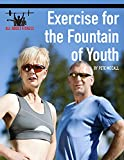 Exercise for the Fountain of Youth (English Edition)