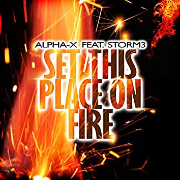 Set This Place on Fire