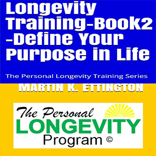 Longevity Training, Book 2: Define Your Purpose in Life audiobook cover art