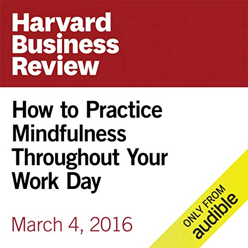 How to Practice Mindfulness Throughout Your Work Day copertina