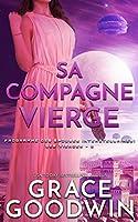 Sa Compagne Vierge (Programme Des Épouses Interstellaires- Les Vierges)