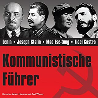 Kommunistische Führer                   Autor:                                                                                                                                 Stephanie Mende                               Sprecher:                                                                                                                                 Axel Wostry                      Spieldauer: 1 Std. und 12 Min.     11 Bewertungen     Gesamt 4,4
