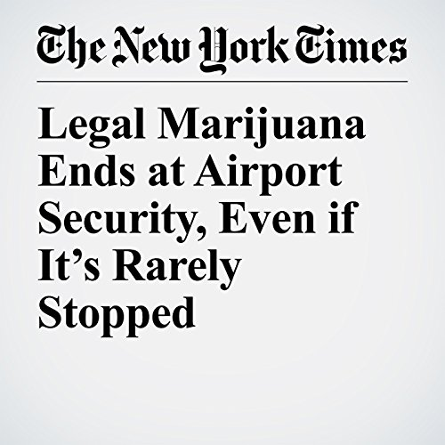 Legal Marijuana Ends at Airport Security, Even if It's Rarely Stopped audiobook cover art