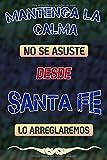 Mantenga la calma no se asuste desde Santa Fe lo arreglaremos: Cuaderno | Diario | Diario | Página alineada