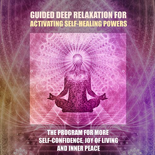 Guided deep relaxation for activating self-healing powers audiobook cover art