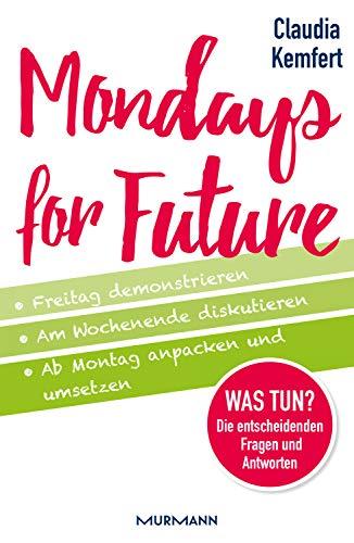 Mondays for Future: Freitag demonstrieren, am Wochenende ...