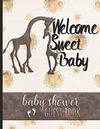 Welcome Sweet Baby - Baby Shower Guest Book: Keepsake For Parents - Guests Sign In And Write Specials Messages To Baby & Parents - Cute Mom & Baby ... Design & Hearts - Bonus Gift Log Included