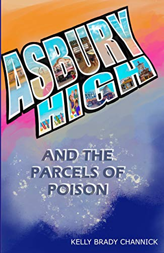 Asbury High and the Parcels of Poison: Asbury High Series Book 2 by [Kelly Brady Channick, Susan Schafer]
