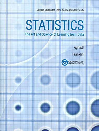 Statistics: The Art and Science of Learning from Data, Custom Edition for Grand Valley State University