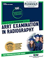 Arrt Examination in Radiography (Admission Test Series)