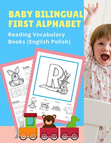 Baby Bilingual First Alphabet Reading Vocabulary Books (English Polish): 100+ Learning ABC frequency visual dictionary flash card games ... toddler preschoolers kindergarten ESL kids.
