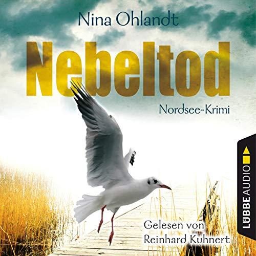 Nebeltod     Hauptkommissar John Benthien 3              By:                                                                                                                                 Nina Ohlandt                               Narrated by:                                                                                                                                 Reinhard Kuhnert                      Length: 7 hrs and 48 mins     Not rated yet     Overall 0.0