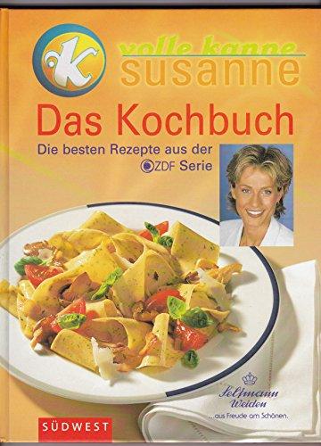 Volle Kanne Susanne - Das Kochbuch