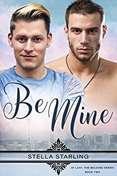 Be Mine (At Last, The Beloved Series Book 2) by [Stella Starling]