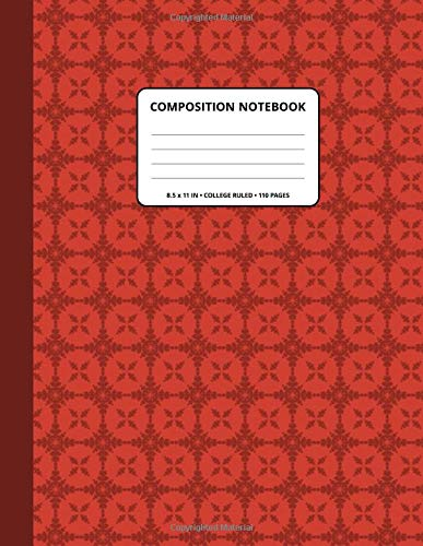 Composition Notebook: Decoration 302 Pattern Background and Red Oxide Spine Cover ● 8.5x11 Inch ● College Ruled ● 110 Blank Lined Pages ● Matte Softcover ● For Writing, Taking notes.