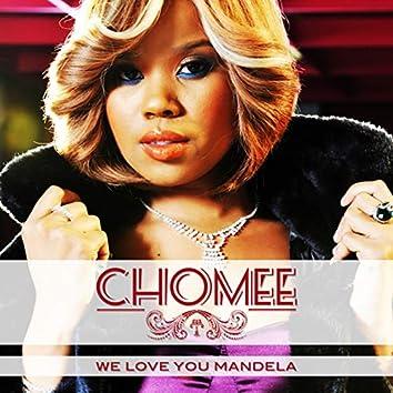 We Love You Mandela