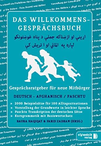 Das Willkommens- Gesprächsbuch Deutsch - Afghanisch / Paschtu: Gesprächsratgeber für neue Mitbürger aus Afghanistan