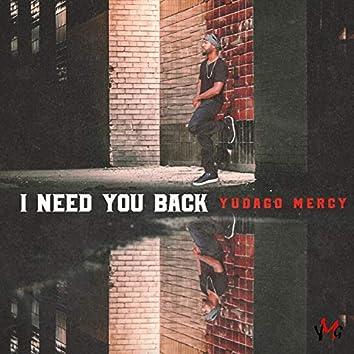 I Need You Back