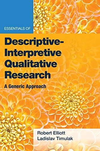 Essentials of Descriptive-Interpretive Qualitative Research: A Generic Approach (Essentials of Quali