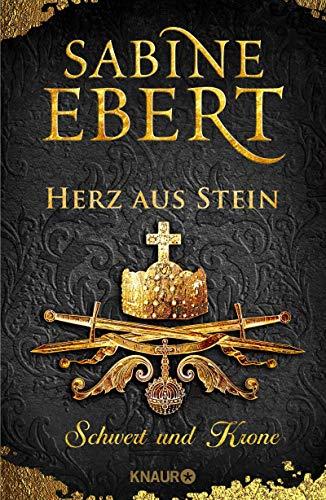Schwert und Krone - Herz aus Stein: Roman (Das Barbarossa-Epos 4)
