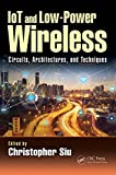 IoT and Low-Power Wireless: Circuits, Architectures, and Techniques (Devices, Circuits, and Systems) (English Edition)