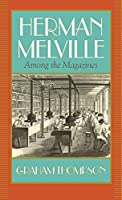 Herman Melville: Among the Magazines