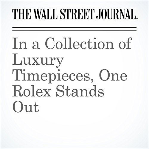 In a Collection of Luxury Timepieces, One Rolex Stands Out audiobook cover art