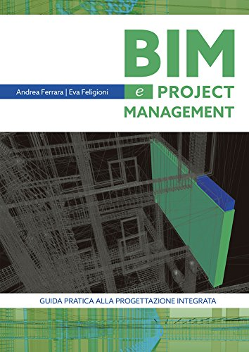 Bim e project management. Guida pratica alla progettazione integrata