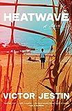 Heatwave: A Novel