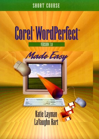 Corel WordPerfect 7.0 for Windows 95 Made Easy: Short Course (Word...