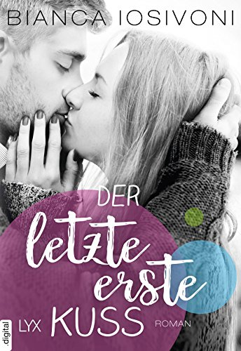 Der letzte erste Kuss: Roman (Firsts-Reihe 2)