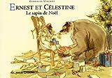 Ernest et Célestine - Le sapin de Noël - Casterman Jeunesse - 10/09/2004