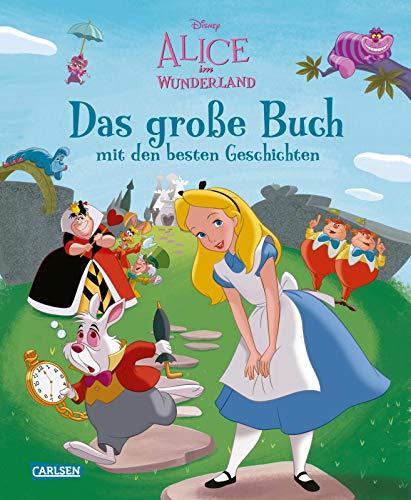Disney: Alice im Wunderland - Das große Buch mit den besten Geschichten