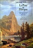 La piste de l'Oregon - À travers la Prairie et les Rocheuses 1846-1847