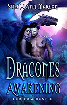 Dracones Awakening: Cursed and Hunted 1; Dark Immortal Dragons by [Sheri-Lynn Marean, Laura LaTulipe]