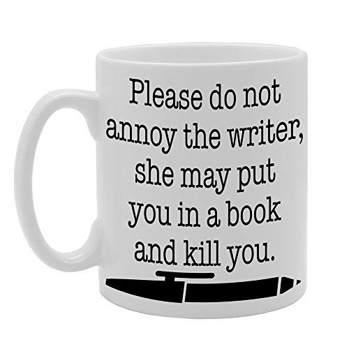 """MG462 Tasse mit der Aufschrift """"Please Do Not Annoy The Writer, She May Put You In A Book And Kill You"""", bedruckte Keramiktasse für Tee / Kaffee"""