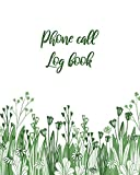 """PHONE CALL LOG BOOK: Flora Background Phone Call Log Book for Teachers, for Office, 8""""x10"""", 4 Messages Per Page. 120 pages."""