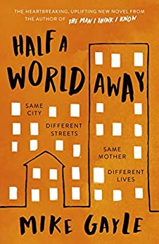 Half a World Away: The heart-warming, heart-breaking Richard and Judy Book Club selection by [Mike Gayle]