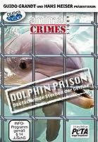 Dolphin Prison - Das lächelnde Sterben der Delfine