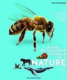 LA GRANDE ENCYCLOPEDIE VISUELLE DE LA NATURE - Les Yeux de la Découverte - 9 ans et +