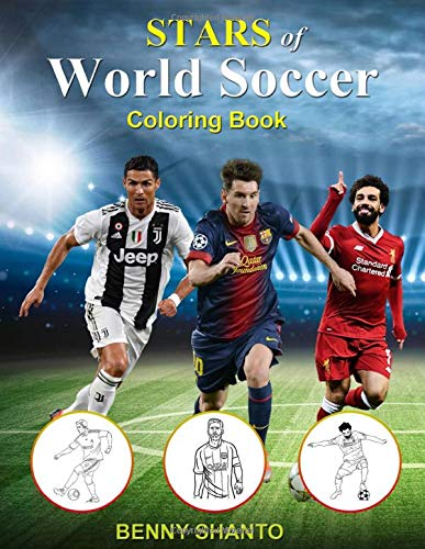 Stars of World Soccer Coloring Book: Amazing Soccer Or Football Coloring Activity Book for Kids and Adults