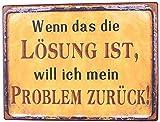 KMC Austria Design Cartel de chapa vintage Shabby Style como cuadro de pared, 35 x 26 cm, con texto en alemán 'Thema Lösung' y problema: Si esto es la solución, Will ich Mein Problem zurück!'