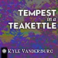 Tempest in a Teakettle